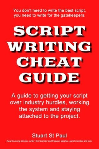 Script Writing Cheat Guide  by  Stuart St Paul