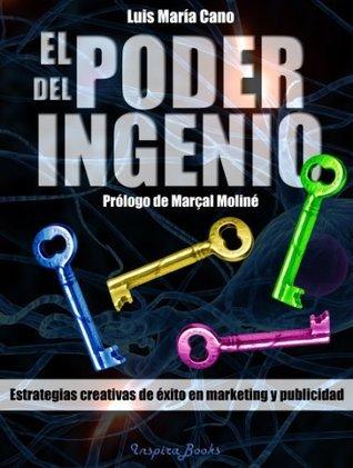 El poder del ingenio Luis Maria Cano