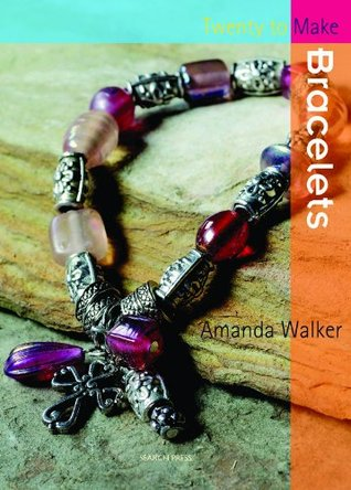 Twenty to Make: Bracelets Amanda Walker