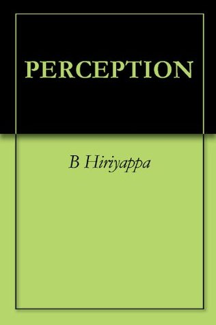 Perception B. Hiriyappa