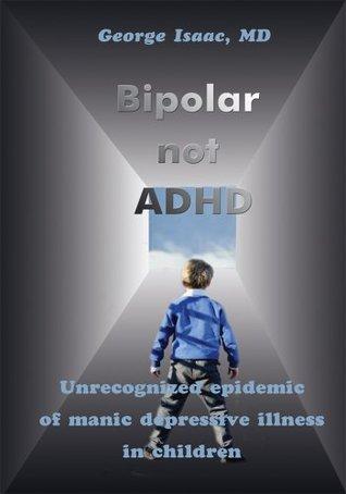 Bipolar not ADHD George Isaac