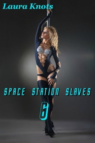 Space Station Slave 6 Laura Knots
