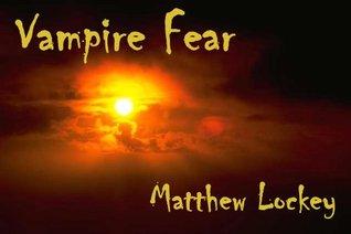 Vampire Fear (Morgan the Monster Slayer Series)  by  Matthew Lockey