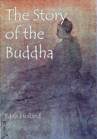 The Story of the Buddha  by  Edith Holland