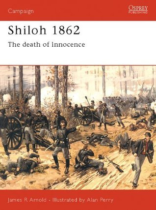 Shiloh 1862 - The death of innocence (Campaign 54)  by  James Arnold
