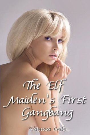 The Elf Maidens First Gangbang  by  Vanessa Leeds