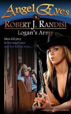 Logans Army (Angel Eyes #5)  by  Robert J. Randisi