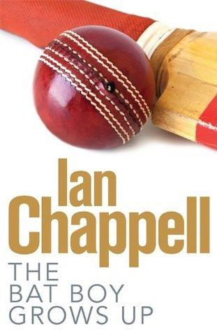 The Bat Boy Grows Up Ian Chappell