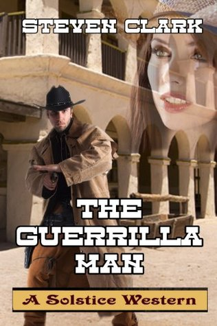 The Guerrilla Man: Bloody Trail to Kansas  by  Steven Clark