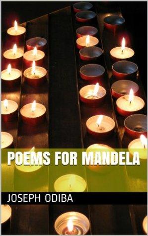 Poems for Mandela Joseph Odiba