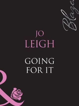 Going For It  by  Jo Leigh
