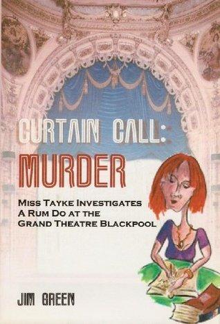 Curtain Call: Murder Jim Green