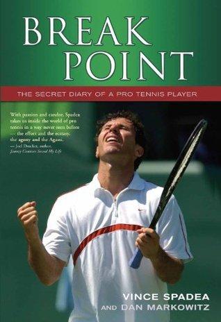 Break Point: The Secret Diary of a Pro Tennis Player  by  Vince Spadea