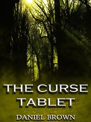 The Curse Tablet Daniel  Brown