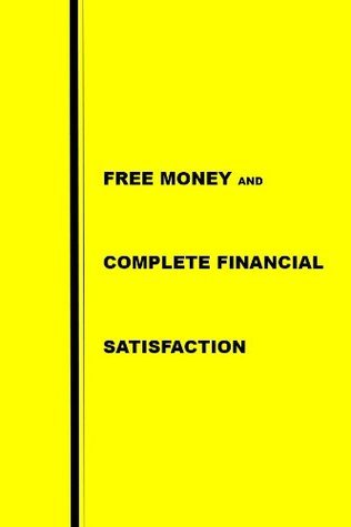 free money and complete financial satisfaction brian bufton