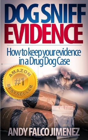 Dog Sniff Evidence  by  Andy Falco Jimenez