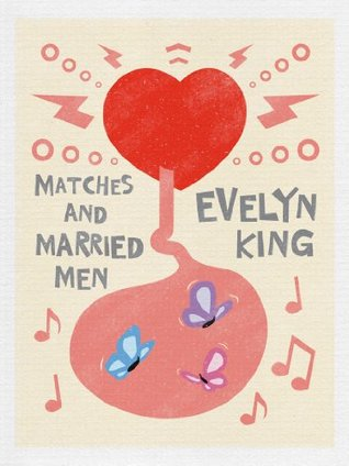 Matches and Married Men Evelyn King
