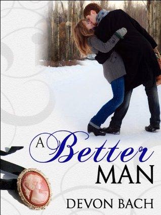 A Better Man  by  Devon Bach