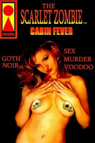 The Scarlet Zombie Cabin Fever  by  F. Newton Burcham