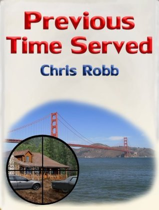 Previous Time Served  by  Chris Robb
