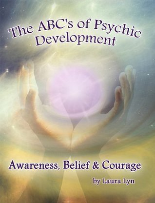 The ABCs of Psychic Development  by  Laura Lyn