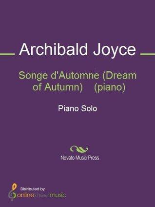 Songe dAutomne (Dream of Autumn) (piano) Archibald Joyce