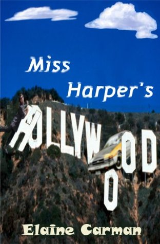 Miss Harpers Hollywood  by  Elaine Carman