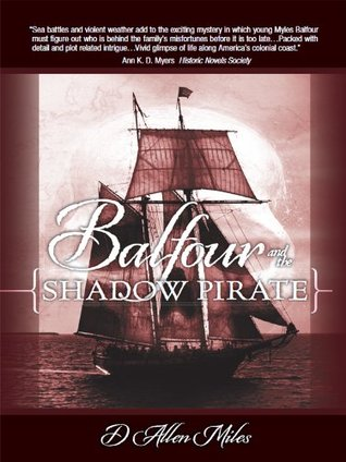 Balfour and the Shadow Pirate D. Allen Miles
