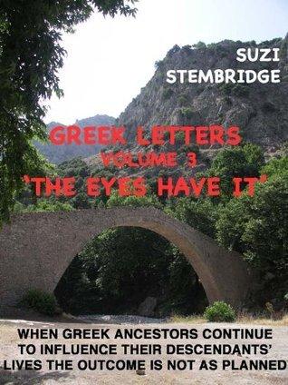 Greek Letters: Volume 3 The Eyes Have It Suzi Stembridge