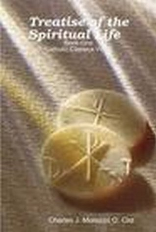 Treatise of the Spiritual Life  Book One Charles J. Morozzo O. Cist.
