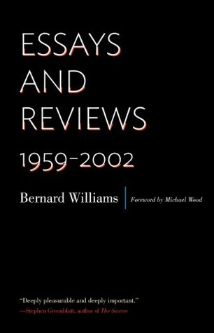 Essays and Reviews: 1959-2002  by  Bernard Williams