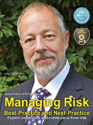 Managing Risk: Best-practice and Next-practice David Hillson