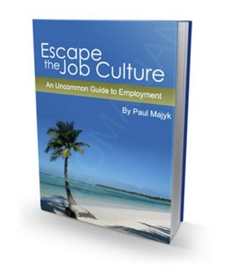 Escaping the Job Culture Paul Majyk