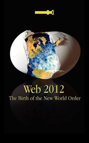 Web 2012: Birth of the New World Order Kid Mercury