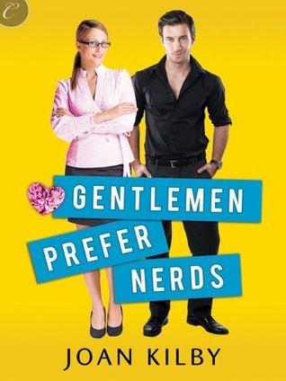 Gentlemen Prefer Nerds  by  Joan Kilby