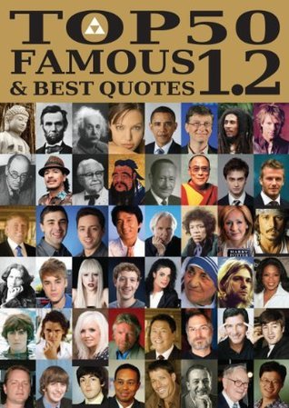 Top 50 Famous with the Best Quotes 1.2  by  Richy Hawkin