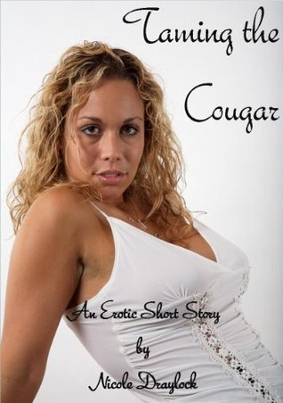 Taming the Cougar  by  Nicole Draylock