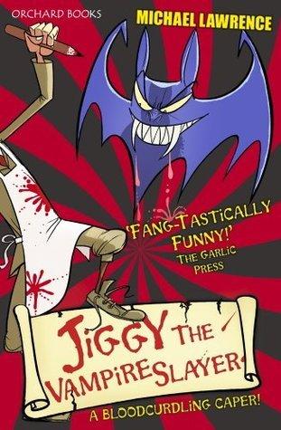 Jiggy McCue: Jiggys Genes 2: Jiggy the Vampire Slayer  by  Michael       Lawrence