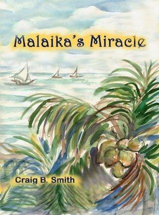 Malaikas Miracle Craig B. Smith