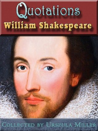 Quotations  by  William Shakespeare by William Shakespeare