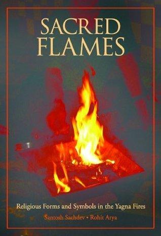 Sacred Flames Santosh Sachdeva
