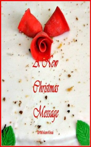 A New Christmas Message Miriam Kinai