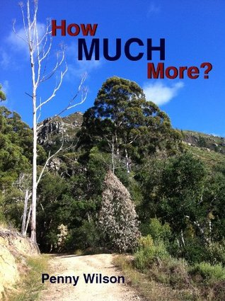 How Much More?  by  Penny Wilson