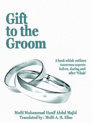 Gift To The Groom  by  Mufti Muhammad Hanif Abdul Majid