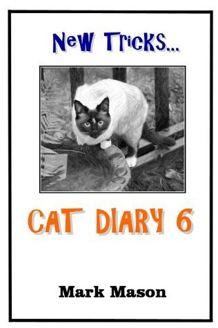 New Tricks ... Cat Diary 6  by  Mark Mason