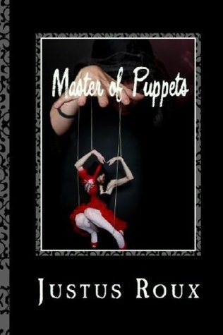 Master of Puppets  by  Justus Roux