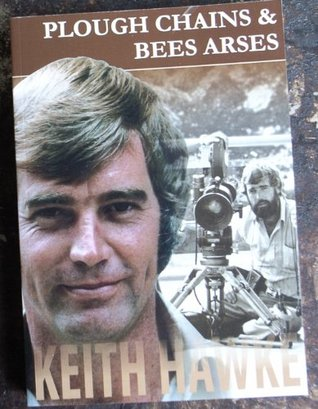 Plough Chains & Bees Arses  by  Keith Hawke