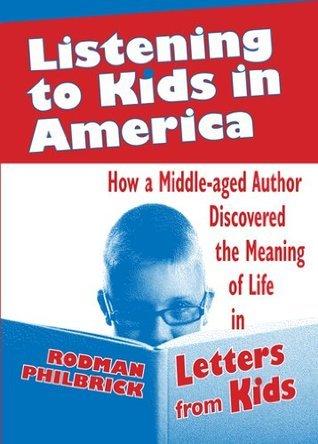 Listening To Kids In America  by  Rodman Philbrick