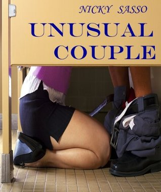 Unusual Couple - Erotic story  by  Nicky Sasso