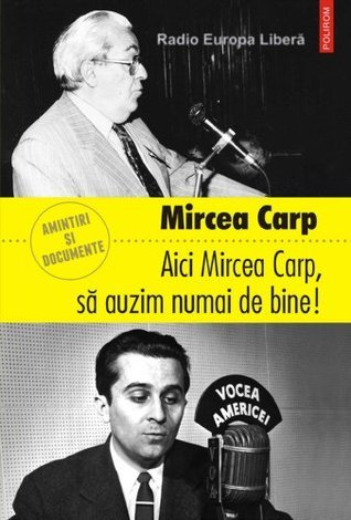 Aici Mircea Carp, sa auzim numai de bine!  by  Mircea Carp